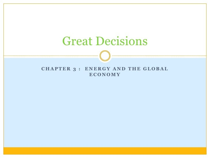 Chapter 3 :  Energy and the Global Economy<br />Great Decisions <br />