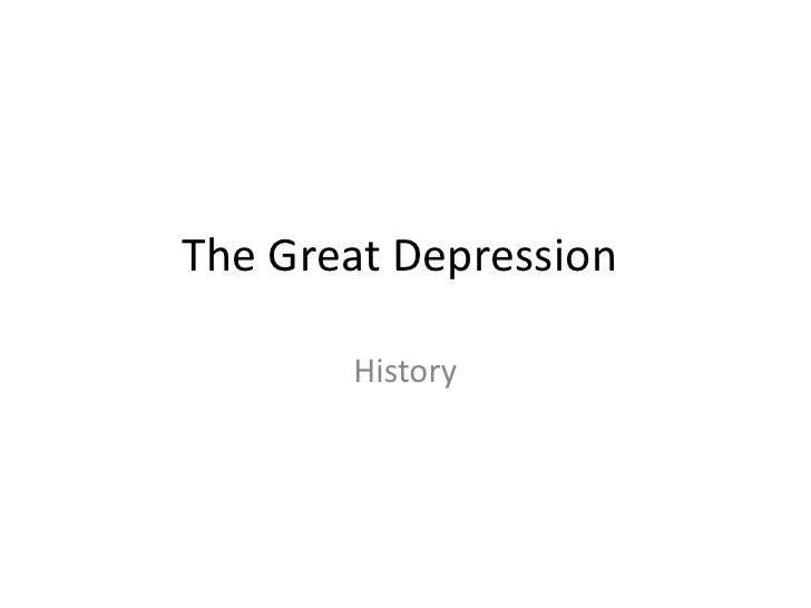 The Great Depression<br />History<br />