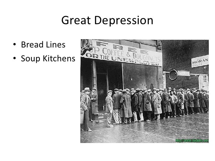Great Depression<br />Bread Lines <br />Soup Kitchens<br />