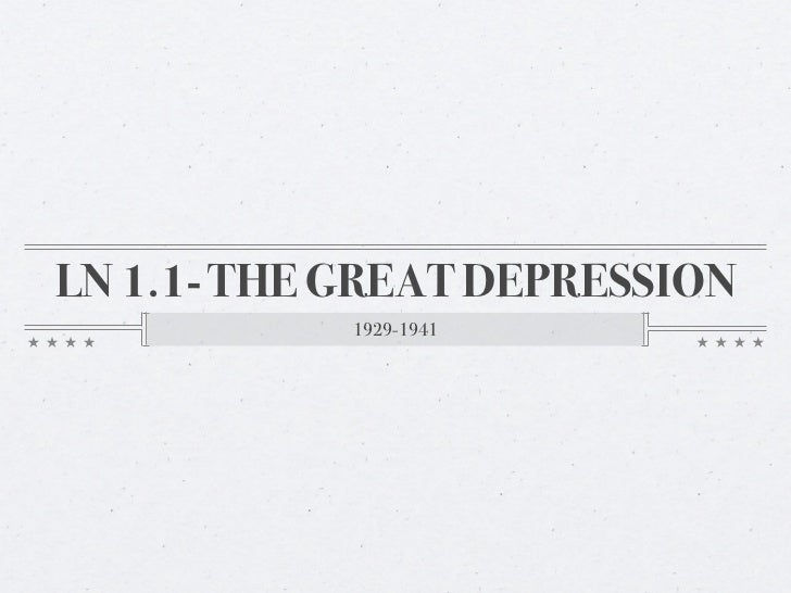 LN 1.1- THE GREAT DEPRESSION            1929-1941
