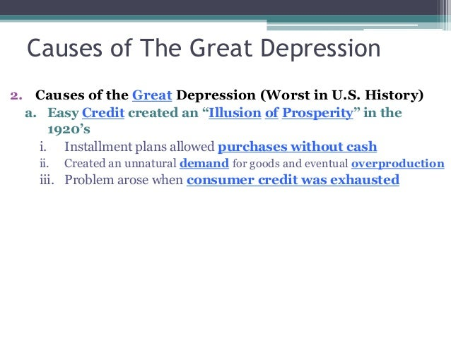 cause of the great depression Great depression - causes of the decline: the fundamental cause of the great depression in the united states was a decline in spending (sometimes referred to as aggregate demand), which led to a decline in production as manufacturers and merchandisers noticed an unintended rise in inventories.