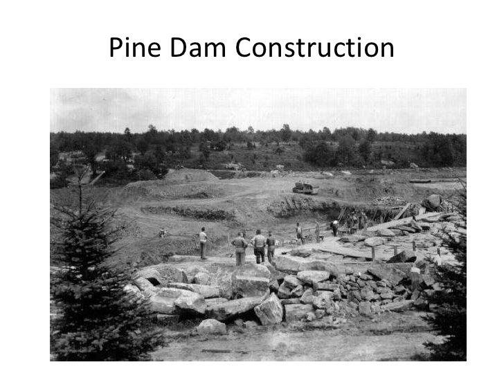 Pine Dam Construction<br />