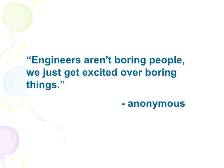 boring people quotes. 22. \u201c engineers aren\u0027t boring people quotes