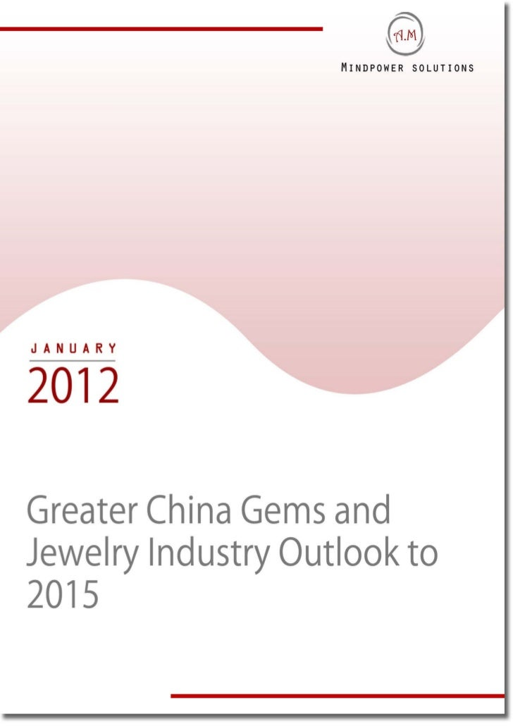 TABLE OF CONTENTS1.     Greater China Gems and Jewelry Market Introduction2.     China Gems and Jewelry Market     2.1.   ...