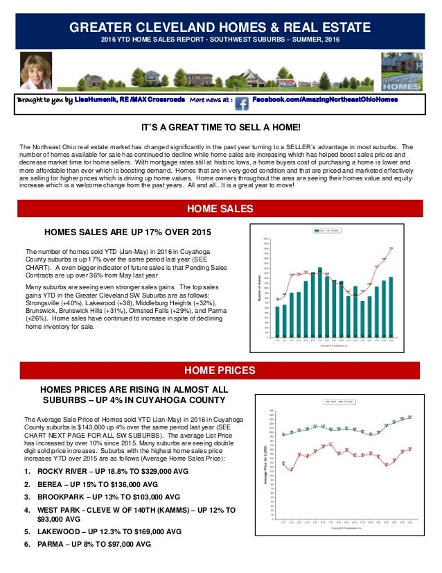 GREATER CLEVELAND HOMES & REAL ESTATE 2016 YTD HOME SALES REPORT - SOUTHWEST SUBURBS – SUMMER, 2016 Brought to you by Lisa...