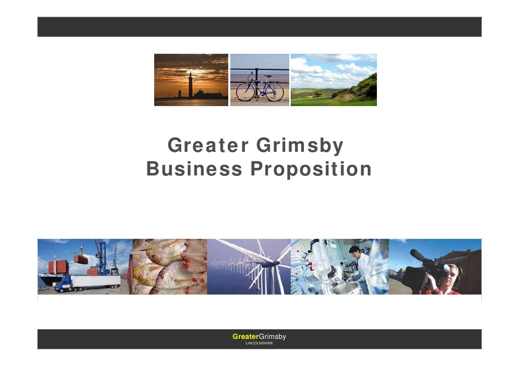 Greater Grimsby Business Proposition            GreaterGrimsby           LINCOLNSHIRE