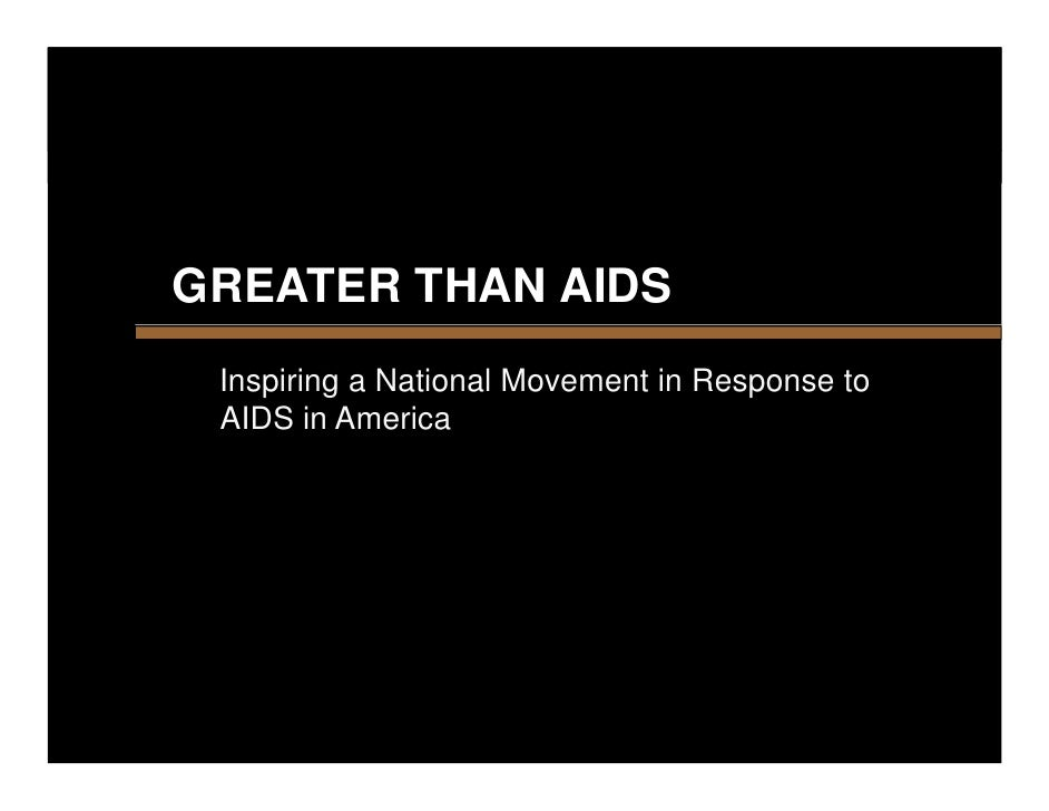 GREATER THAN AIDS  Inspiring a National Movement in Response to  AIDS in America