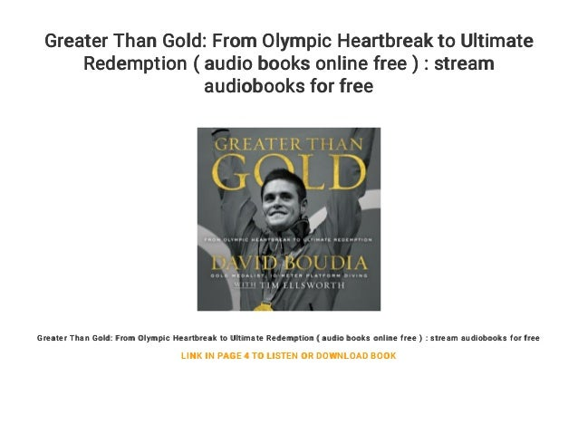 Greater Than Gold: From Olympic Heartbreak to Ultimate Redemption ( audio books online free ) : stream audiobooks for free...