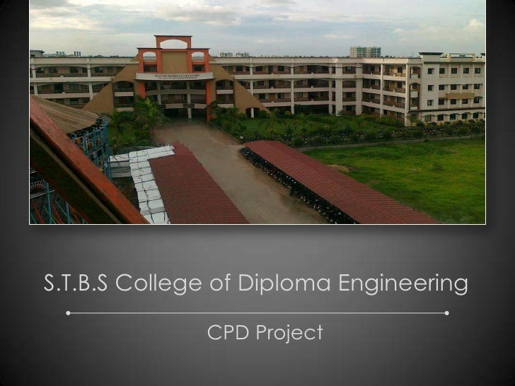 S.T.B.S College of Diploma Engineering              CPD Project