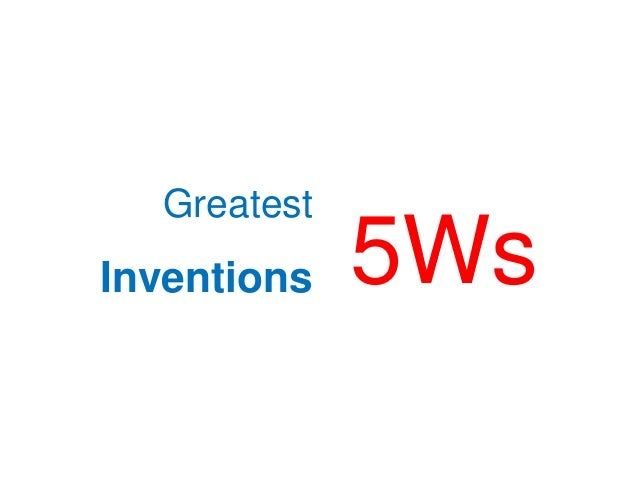 Greatest  Inventions  5Ws
