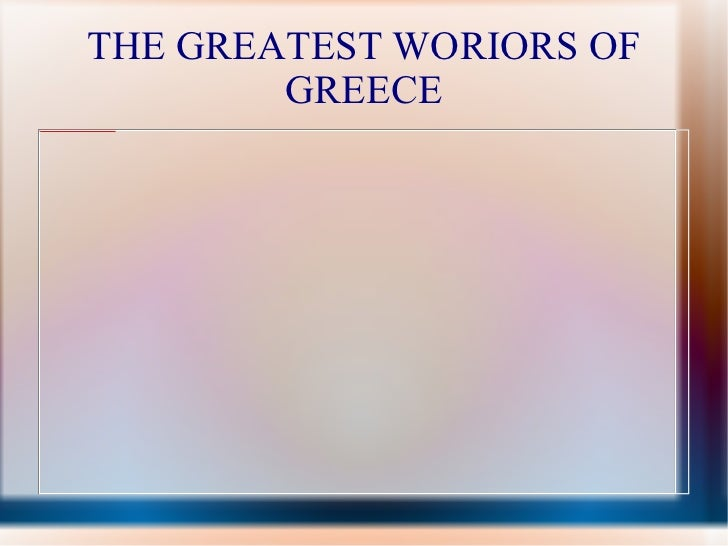THE GREATEST WORIORS OF GREECE