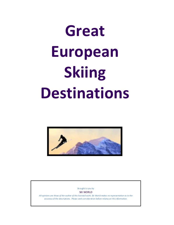 Great  European    Skiing Destinations                                          Brought to you by                         ...
