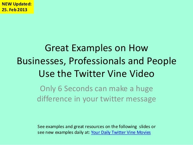 NEW Updated:25. Feb 2013           Great Examples on How     Businesses, Professionals and People          Use the Twitter...