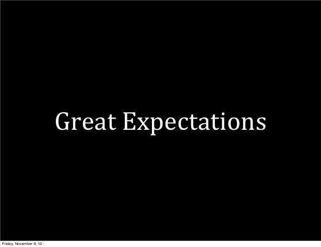 Great ExpectationsFriday, November 9, 12