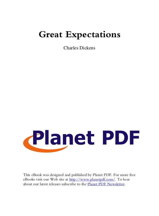 Great Expectations                       Charles DickensThis eBook was designed and published by Planet PDF. For more free...
