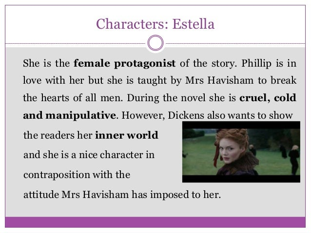 a character analysis of estella havisham in great expectations Here is a detailed analysis of her character seen via  (estella) is hard and haughty  miss havisham's development throughout great expectations miss havisham.