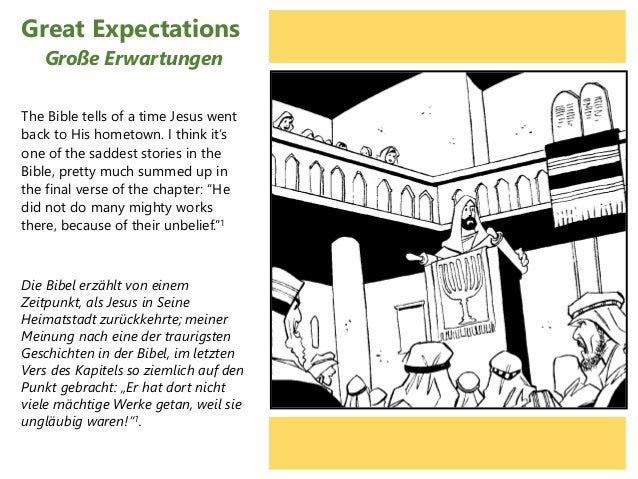 Great Expectations The Bible tells of a time Jesus went back to His hometown. I think it's one of the saddest stories in t...
