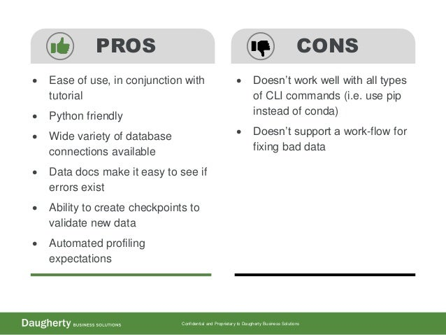 Confidential and Proprietary to Daugherty Business Solutions  Ease of use, in conjunction with tutorial  Python friendly...