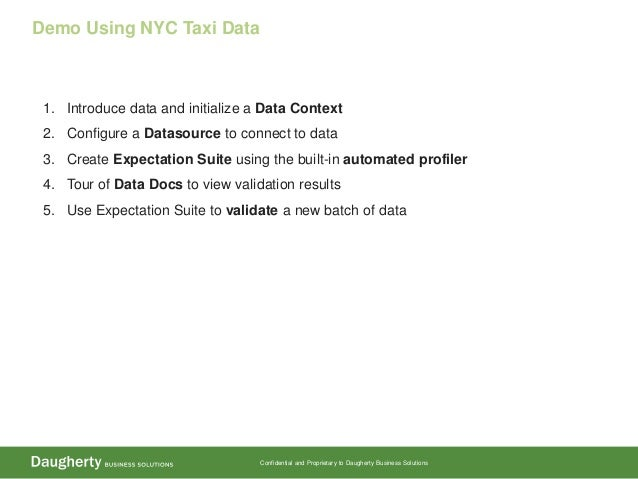 Confidential and Proprietary to Daugherty Business Solutions Demo Using NYC Taxi Data 1. Introduce data and initialize a D...