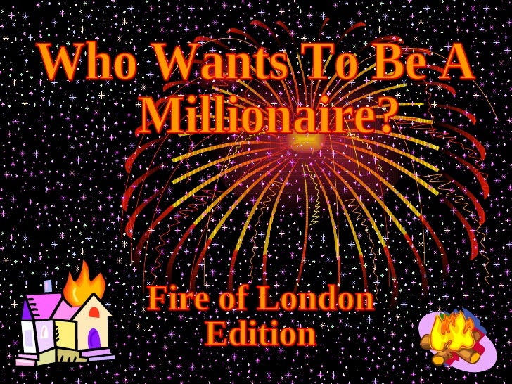 Who Wants To Be A Millionaire? Fire of London  Edition