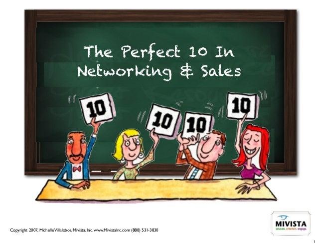 The Perfect 10 In                                     Networking & SalesCopyright 2007, Michelle Villalobos, Mivista, Inc....