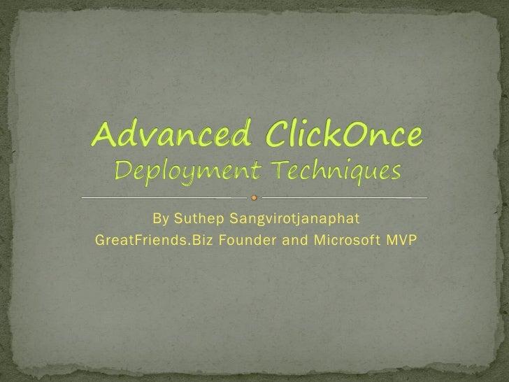 By Suthep Sangvirotjanaphat GreatFriends.Biz Founder and Microsoft MVP
