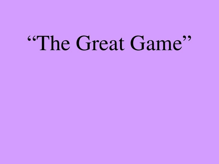 """ The Great Game"""
