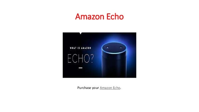 amazon echo purchase your amazon echo