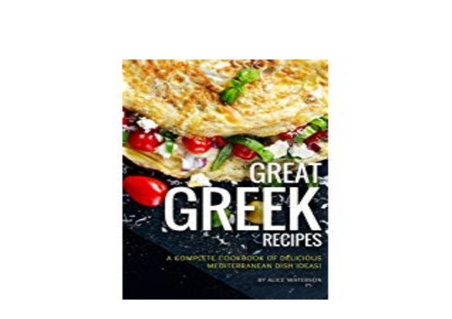 Textbook Great Greek Recipes A Complete Cookbook Of Delicious Medi