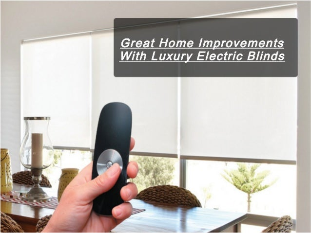 Great Home Improvements With Luxury Electric Blinds