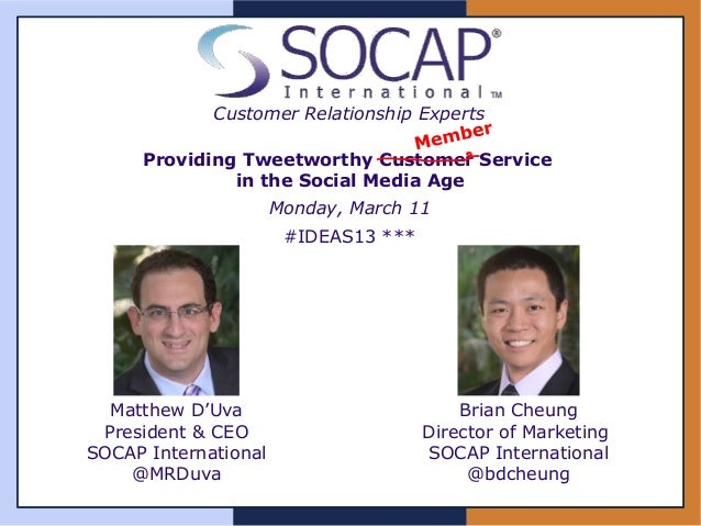 Customer Relationship Experts     Providing Tweetworthy Customer Service              in the Social Media Age             ...