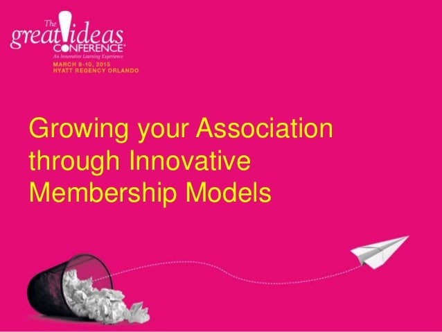 Growing your Association through Innovative Membership Models