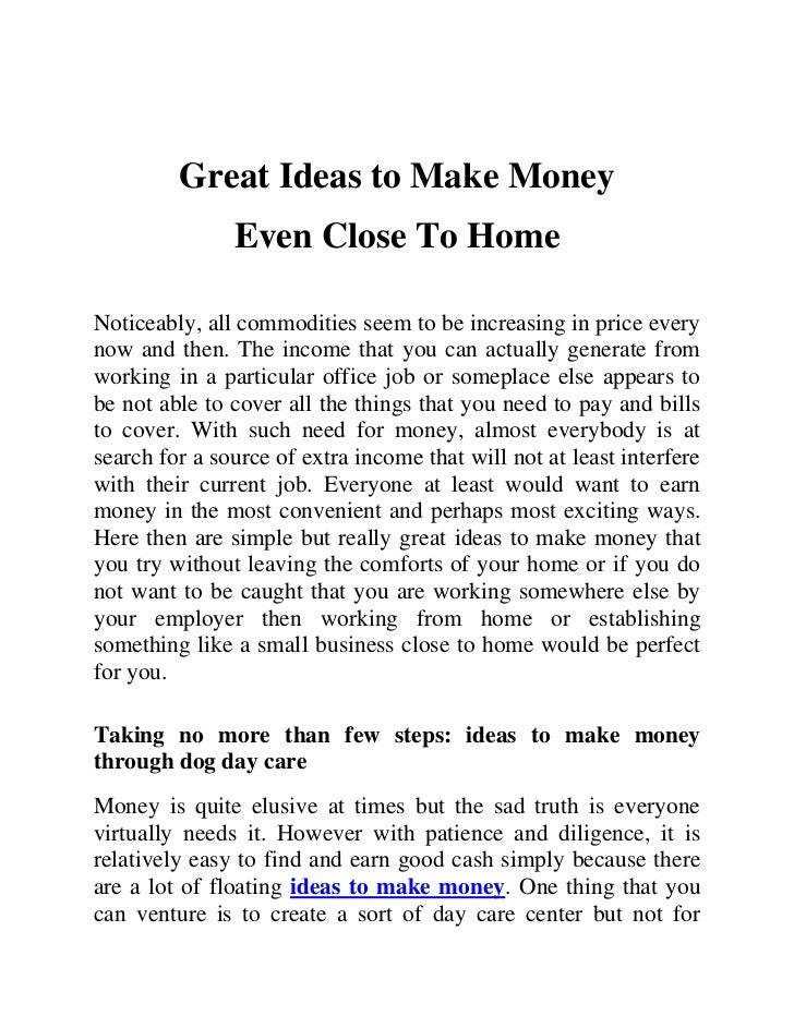 Great Ideas to Make Money               Even Close To HomeNoticeably, all commodities seem to be increasing in price every...