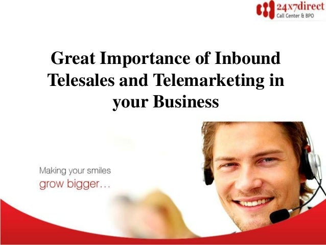 Great Importance of InboundTelesales and Telemarketing inyour Business