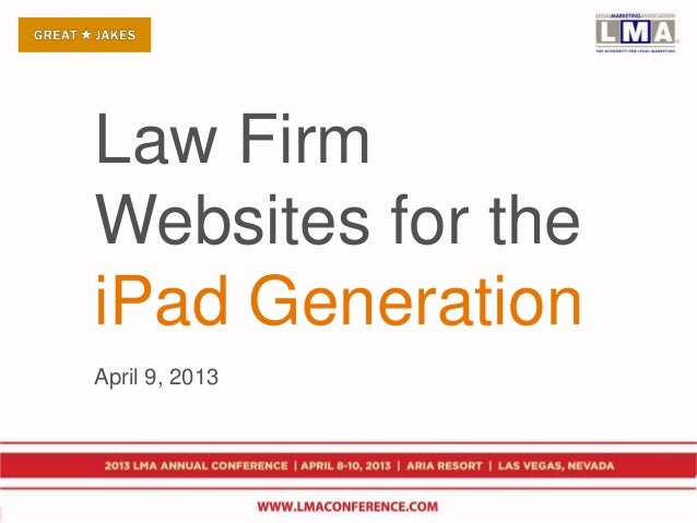 Law FirmWebsites for theiPad GenerationApril 9, 2013