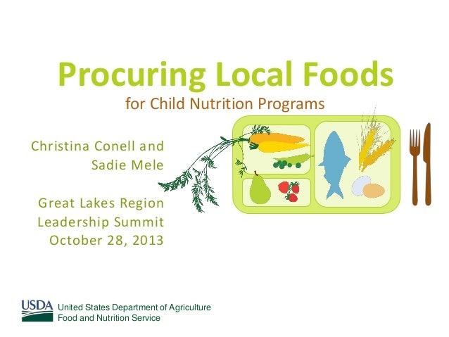 Procuring Local Foods for Child Nutrition Programs Christina Conell and Sadie Mele Great Lakes Region Leadership Summit Oc...