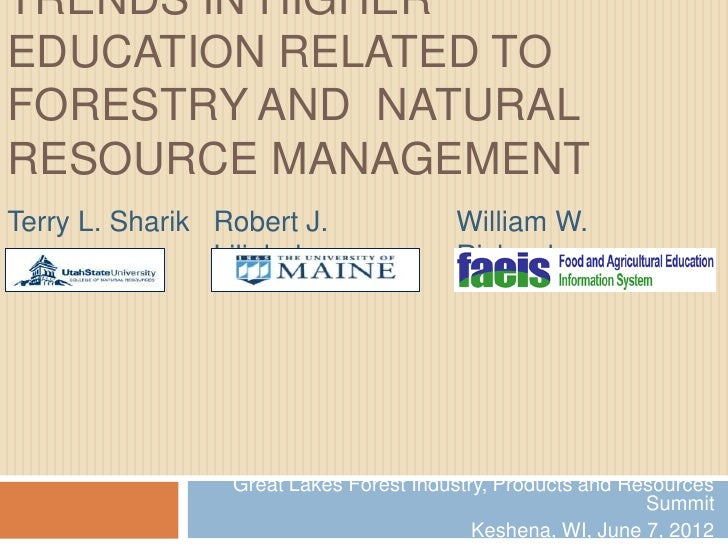TRENDS IN HIGHEREDUCATION RELATED TOFORESTRY AND NATURALRESOURCE MANAGEMENTTerry L. Sharik Robert J.               William...