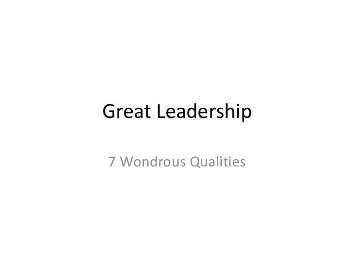 Great Leadership7 Wondrous Qualities