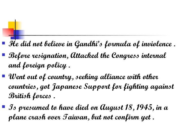 <ul><li>He did not believe in Gandhi's formula of inviolence . </li></ul><ul><li>Before resignation, Attacked the Congress...