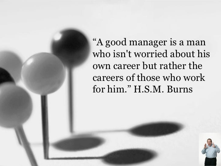 A Good Manager Is A
