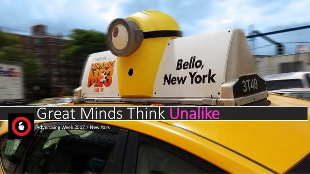 Advertising Week 2017 > New York Great Minds Think Unalike
