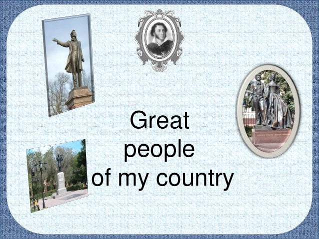 Great people of my country