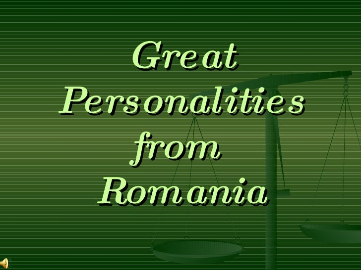 Great Personalities    from   Romania