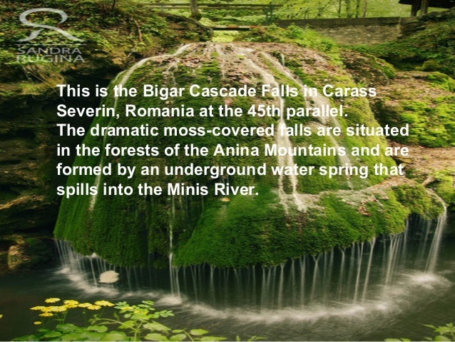 This is the Bigar Cascade Falls in Carass Severin, Romania at the 45th parallel. The dramatic moss-covered falls are situa...