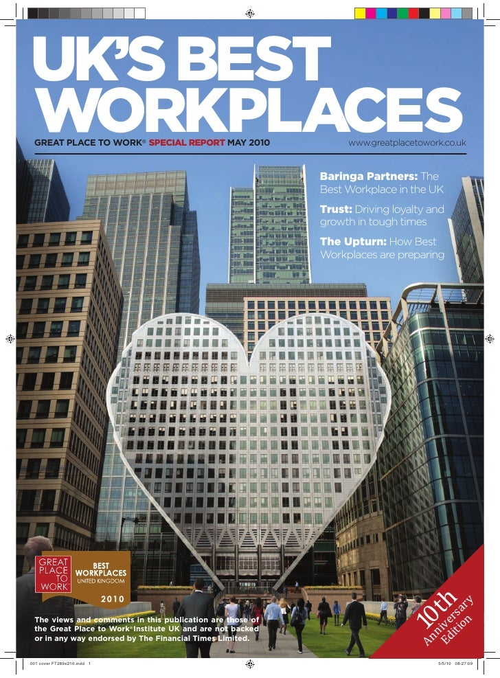 UK'S BEST WORKPLACES GREAT PLACE TO WORK® SPECIAL REPORT MAY 2010                   www.greatplacetowork.co.uk            ...