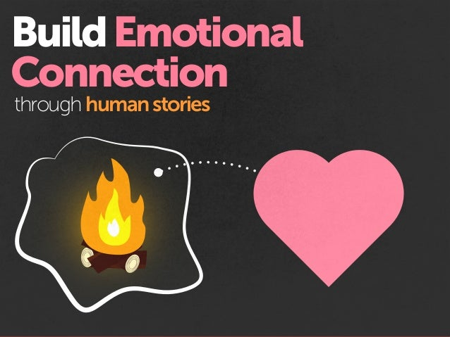 BuildEmotional Connection through humanstories
