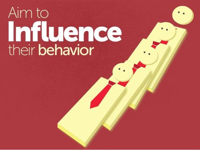Influencetheirbehavior Aim to