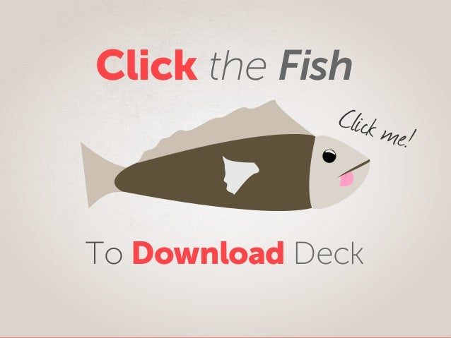 Click the Fish To Download Deck Click me!