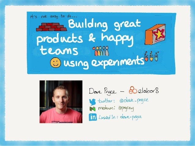 Building Great Products and Happy Teams with Experiments
