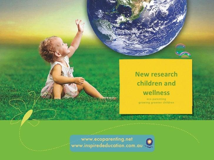 Newresearch                         childrenand       eco Children,                           wellness                 ...